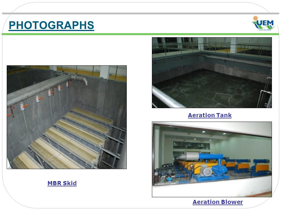 PHOTOGRAPHS Aeration Tank MBR Skid Aeration Blower