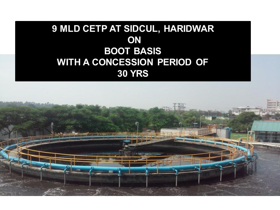 9 MLD CETP AT SIDCUL, HARIDWAR WITH A CONCESSION PERIOD OF