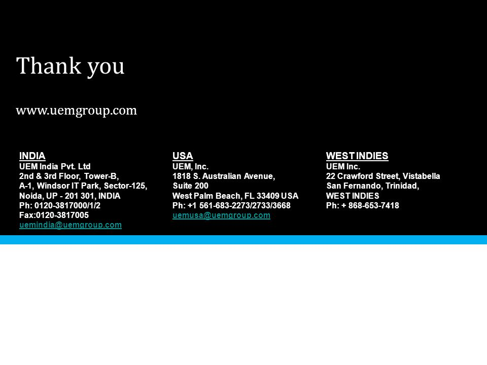 Thank you www.uemgroup.com UEM India Pvt. Ltd INDIA USA