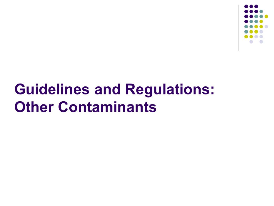Guidelines and Regulations: Other Contaminants