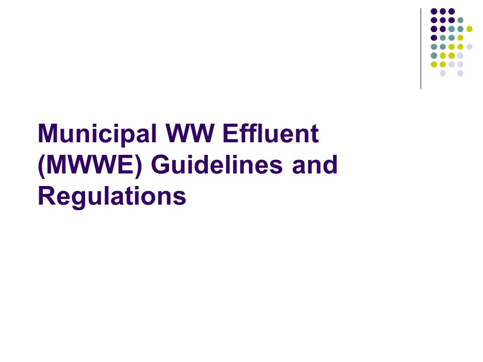 Municipal WW Effluent (MWWE) Guidelines and Regulations