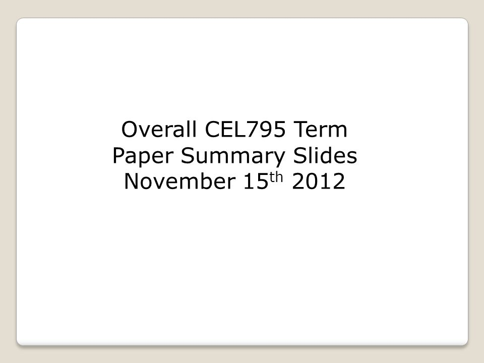 Overall CEL795 Term Paper Summary Slides