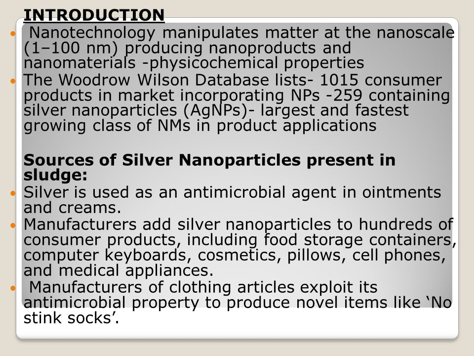 INTRODUCTION Nanotechnology manipulates matter at the nanoscale (1–100 nm) producing nanoproducts and nanomaterials -physicochemical properties.