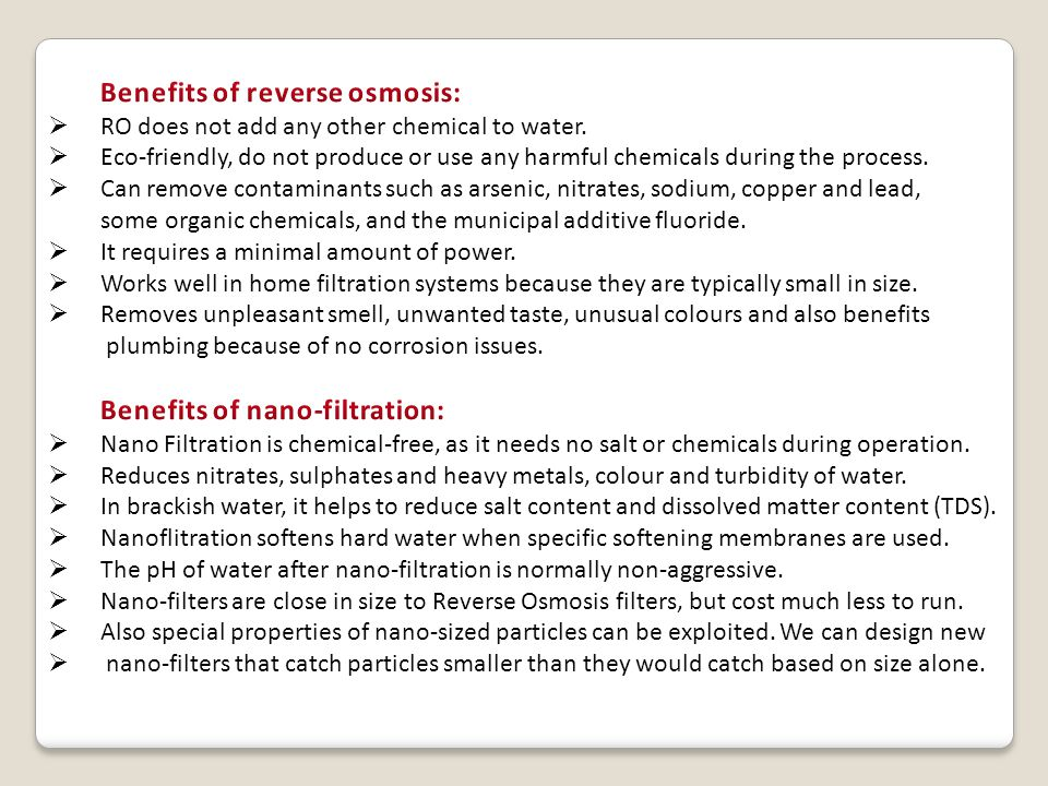 Benefits of reverse osmosis: