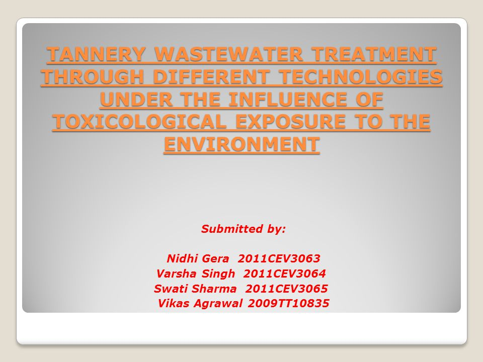 TANNERY WASTEWATER TREATMENT THROUGH DIFFERENT TECHNOLOGIES UNDER THE INFLUENCE OF TOXICOLOGICAL EXPOSURE TO THE ENVIRONMENT