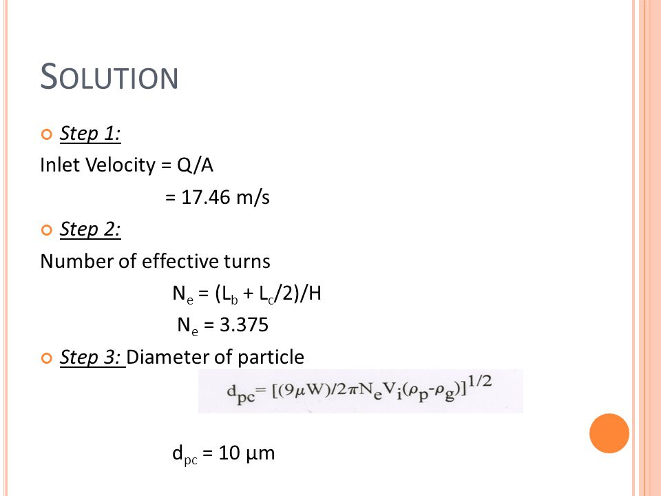 Solution Step 1: Inlet Velocity = Q/A = 17.46 m/s Step 2:
