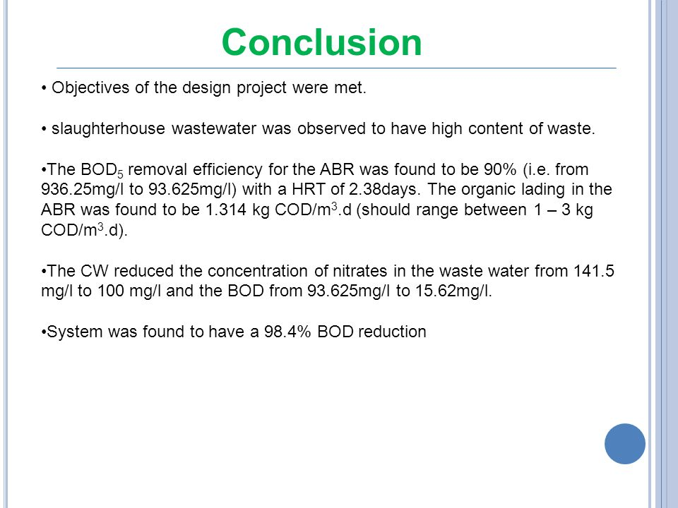 Conclusion Objectives of the design project were met.