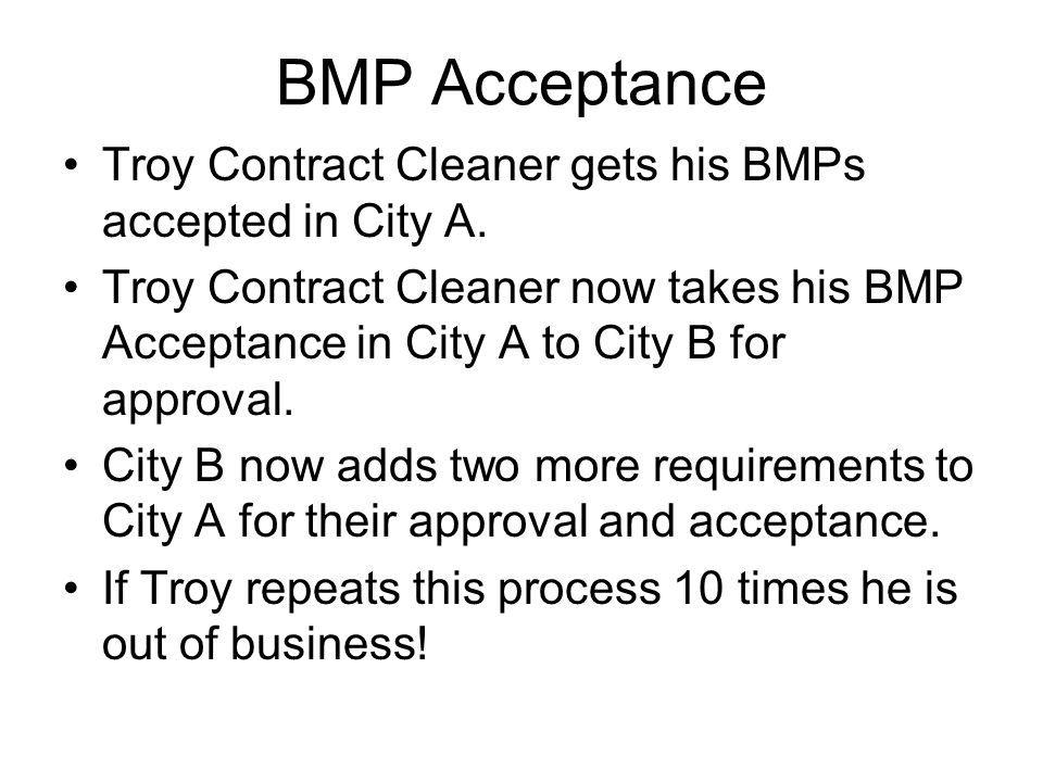 BMP Acceptance Troy Contract Cleaner gets his BMPs accepted in City A.