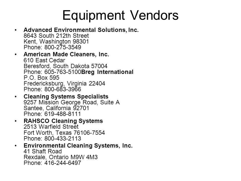 Equipment Vendors Advanced Environmental Solutions, Inc. 8643 South 212th Street Kent, Washington 98301 Phone: 800-275-3549.