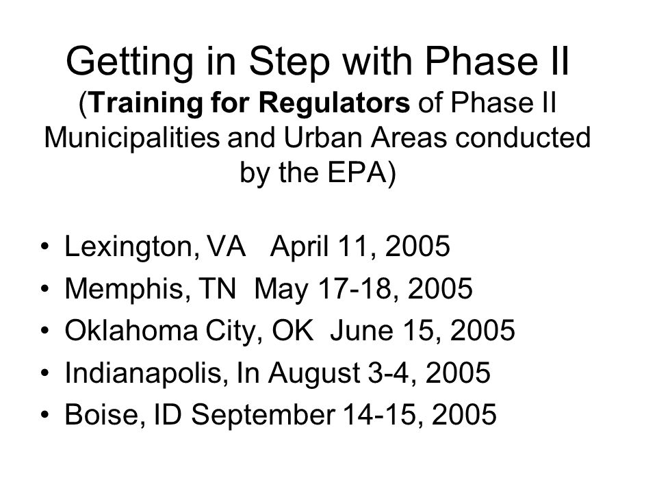 Getting in Step with Phase II (Training for Regulators of Phase II Municipalities and Urban Areas conducted by the EPA)