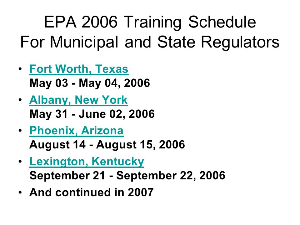EPA 2006 Training Schedule For Municipal and State Regulators