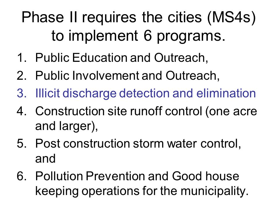 Phase II requires the cities (MS4s) to implement 6 programs.