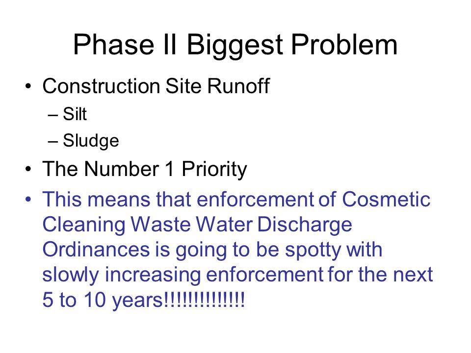 Phase II Biggest Problem