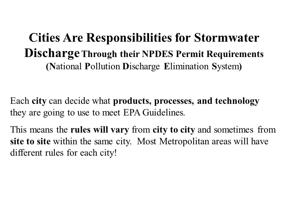 Cities Are Responsibilities for Stormwater Discharge Through their NPDES Permit Requirements (National Pollution Discharge Elimination System)