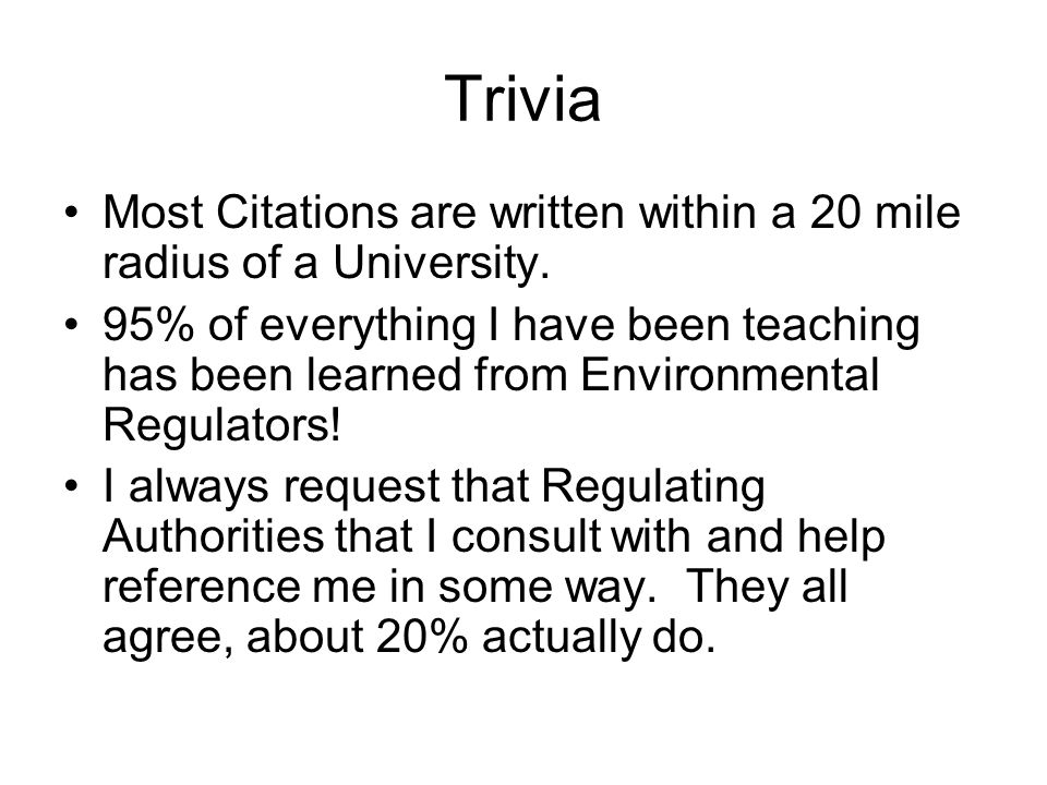 Trivia Most Citations are written within a 20 mile radius of a University.