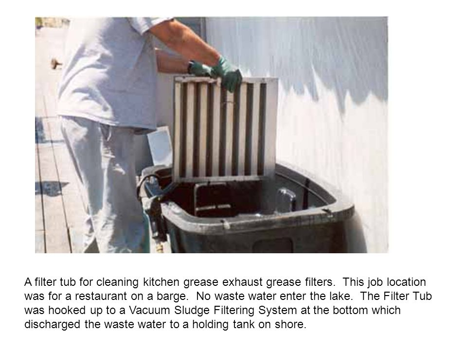A filter tub for cleaning kitchen grease exhaust grease filters