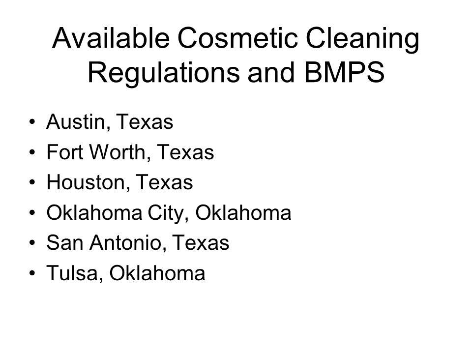 Available Cosmetic Cleaning Regulations and BMPS