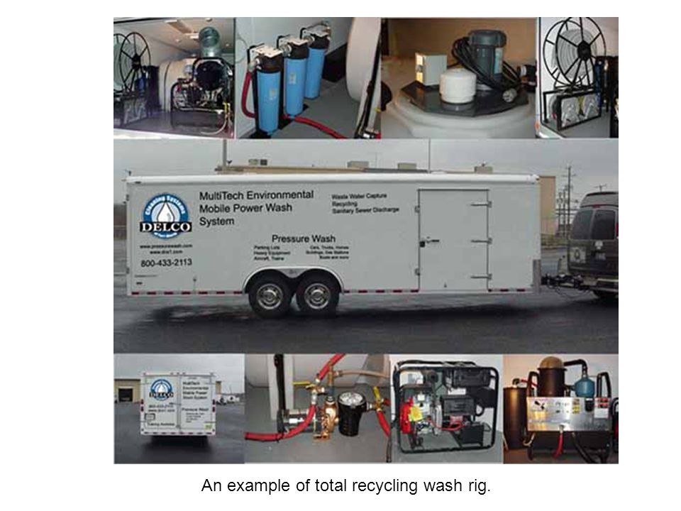 An example of total recycling wash rig.