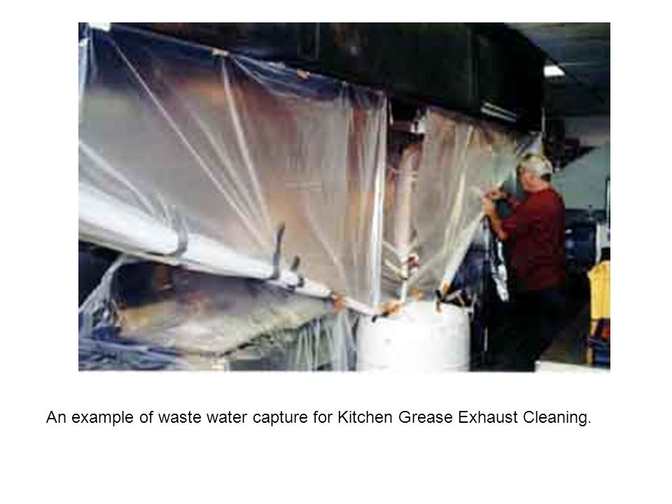 An example of waste water capture for Kitchen Grease Exhaust Cleaning.