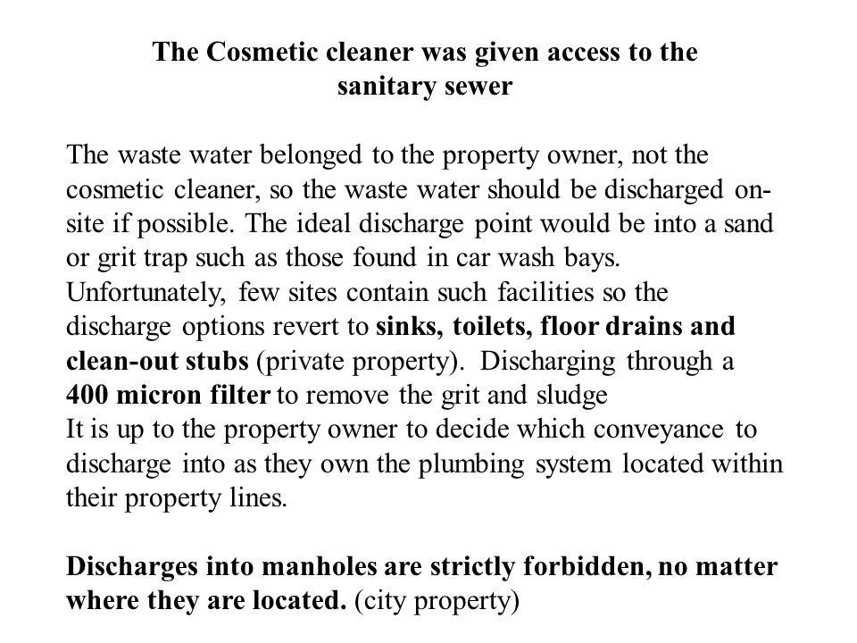 The Cosmetic cleaner was given access to the
