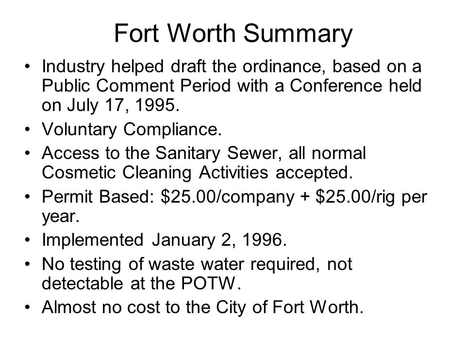 Fort Worth Summary Industry helped draft the ordinance, based on a Public Comment Period with a Conference held on July 17, 1995.