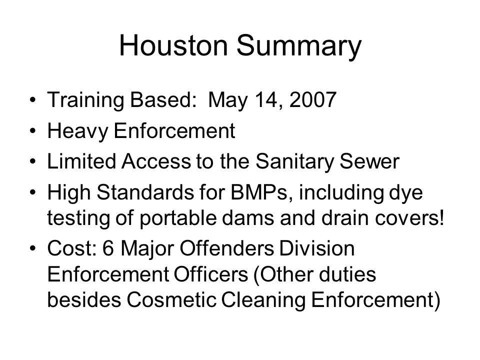 Houston Summary Training Based: May 14, 2007 Heavy Enforcement