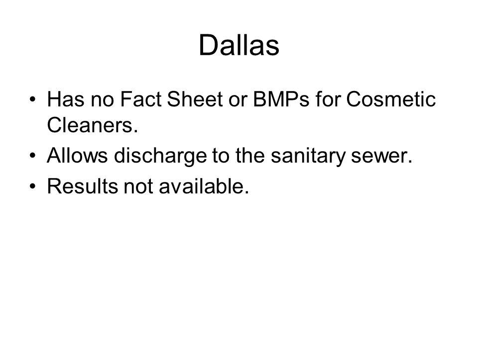 Dallas Has no Fact Sheet or BMPs for Cosmetic Cleaners.