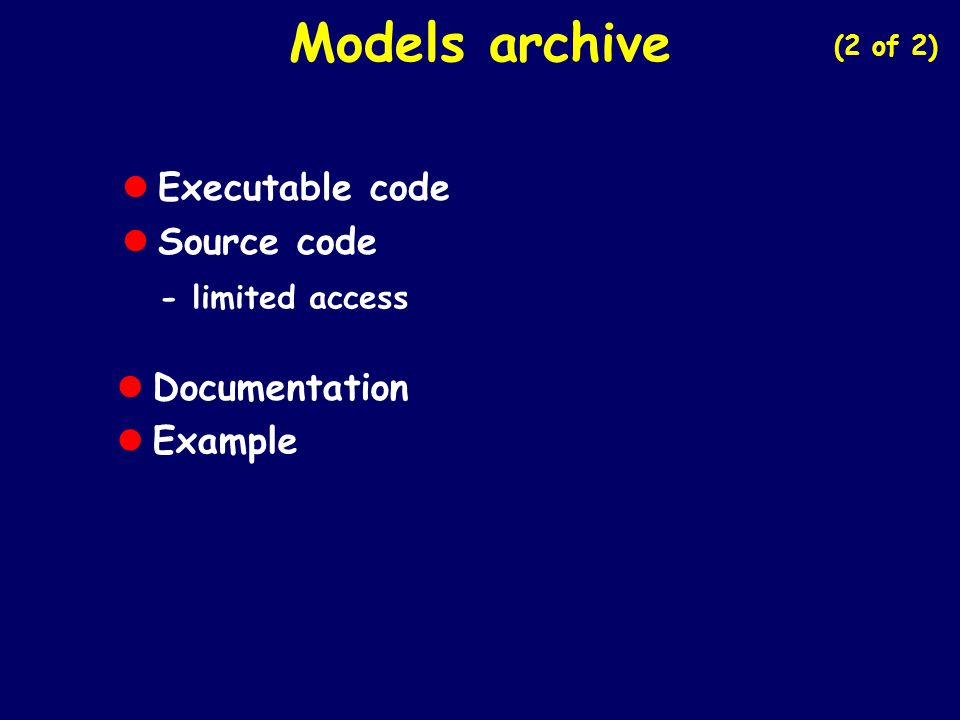 Models archive Executable code Source code Documentation Example
