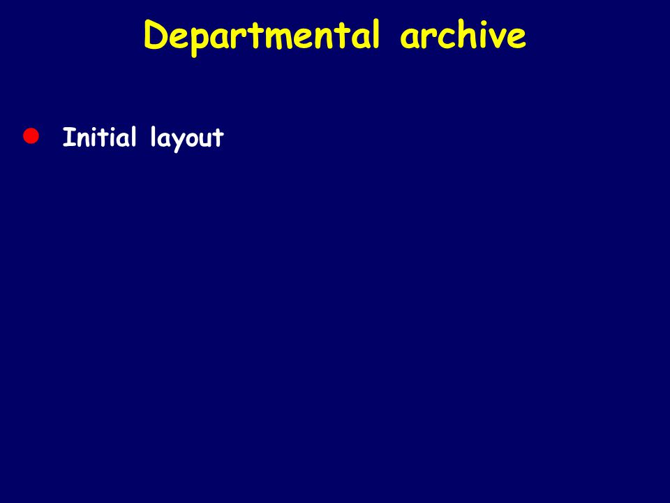 Departmental archive • Initial layout