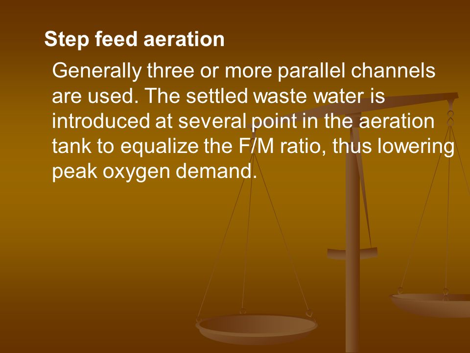 Step feed aeration Generally three or more parallel channels.