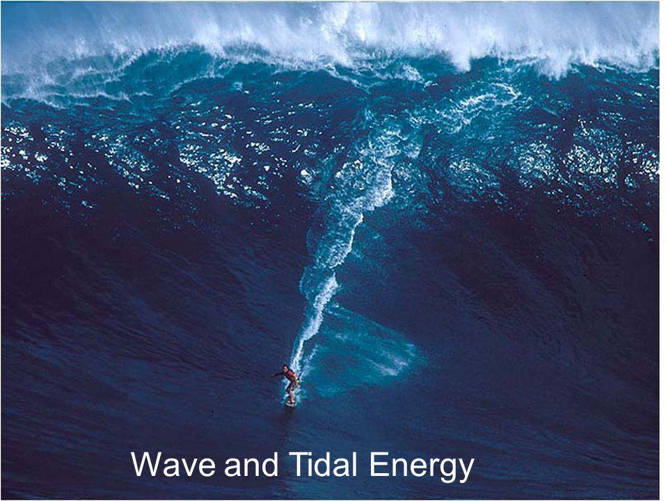 Wave and Tidal Energy Wave and Tidal Energy