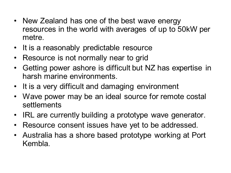 New Zealand has one of the best wave energy resources in the world with averages of up to 50kW per metre.