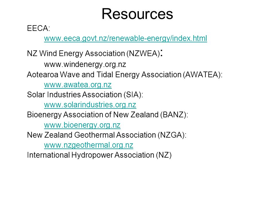 Resources EECA: www.eeca.govt.nz/renewable-energy/index.html