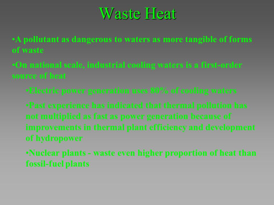 Waste Heat A pollutant as dangerous to waters as more tangible of forms of waste.