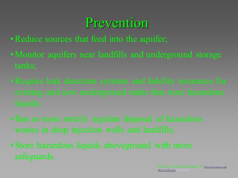 Prevention Reduce sources that feed into the aquifer;