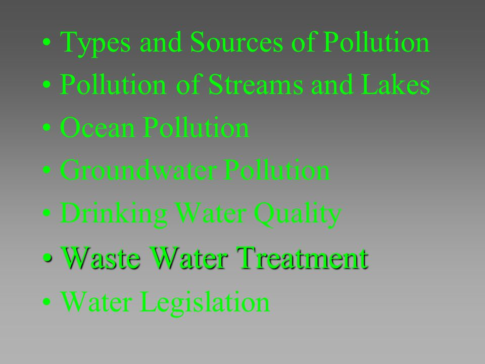 Waste Water Treatment Types and Sources of Pollution