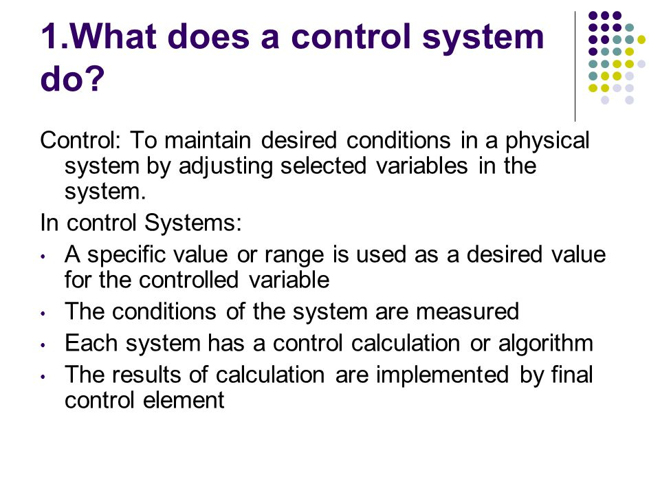 1.What does a control system do