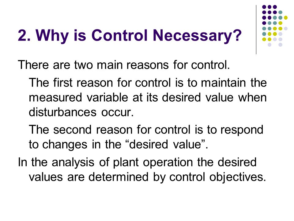 2. Why is Control Necessary