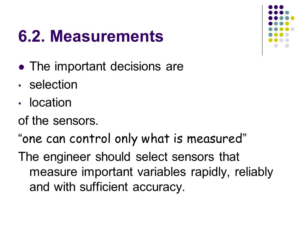 6.2. Measurements The important decisions are selection location