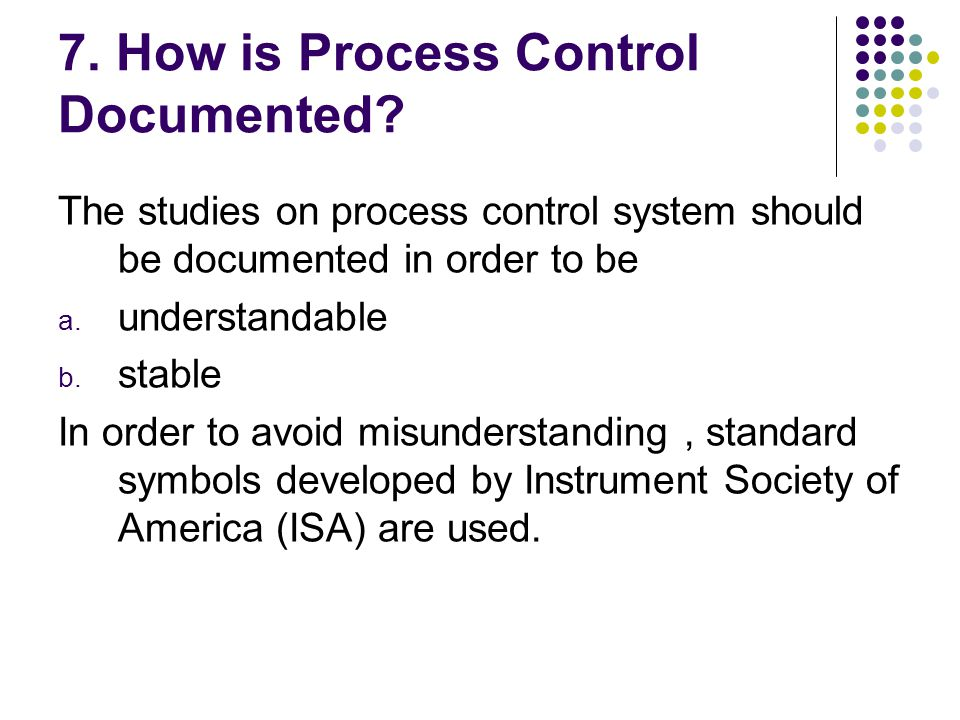 7. How is Process Control Documented
