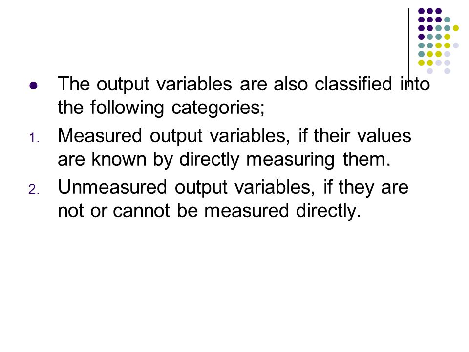 The output variables are also classified into the following categories;