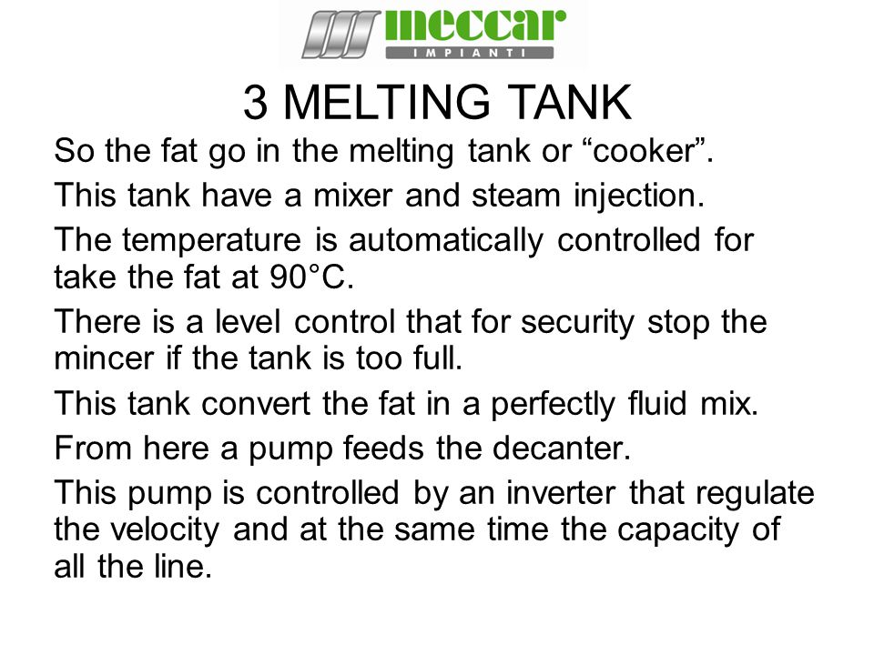 3 MELTING TANK So the fat go in the melting tank or cooker .