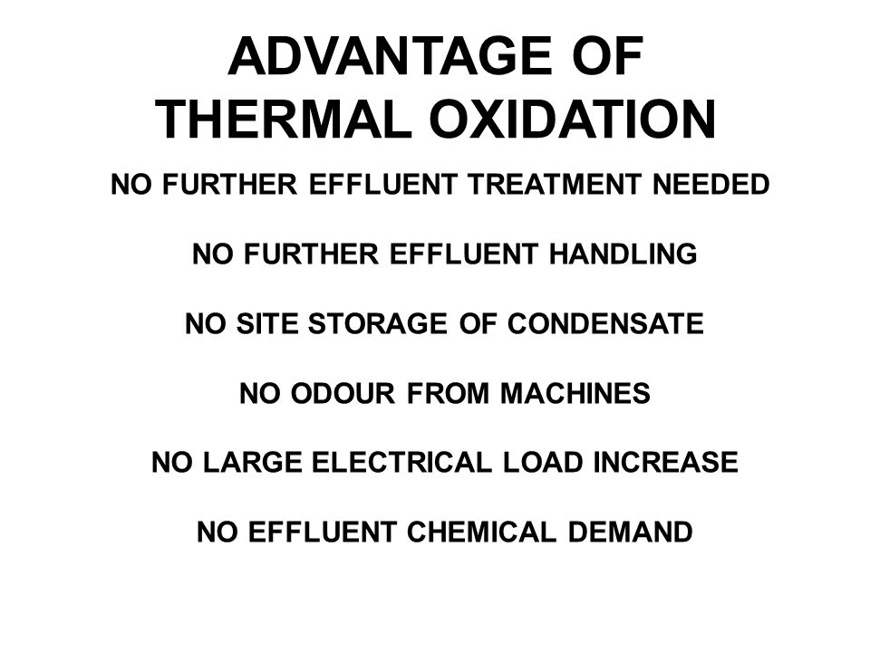 ADVANTAGE OF THERMAL OXIDATION