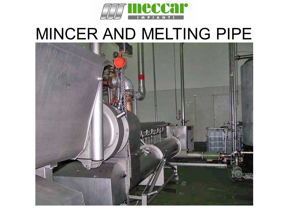 MINCER AND MELTING PIPE