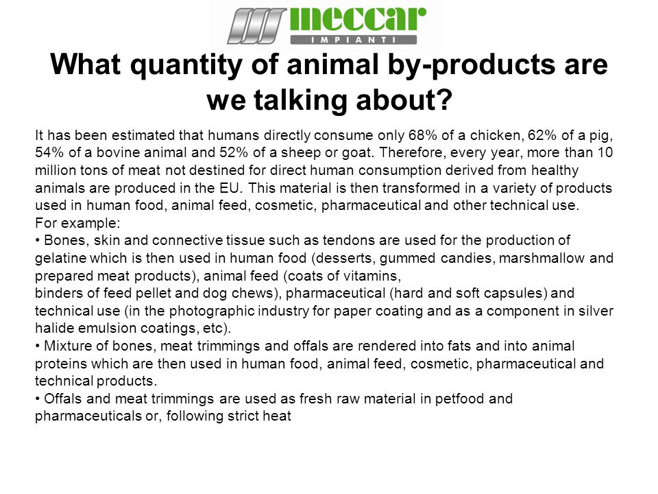 What quantity of animal by-products are we talking about