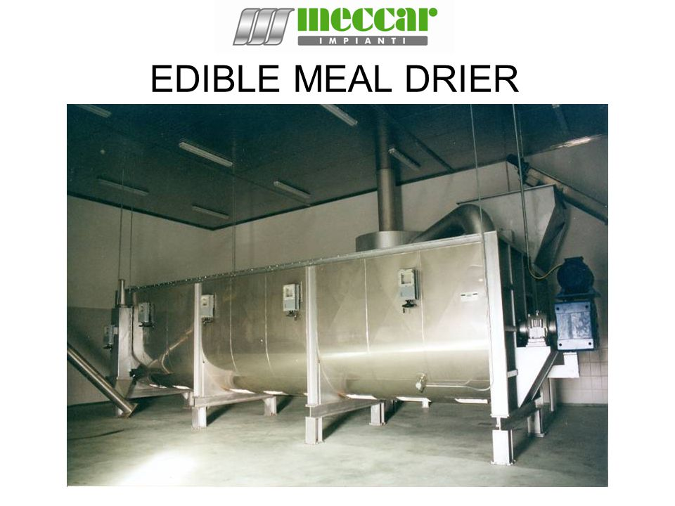 EDIBLE MEAL DRIER
