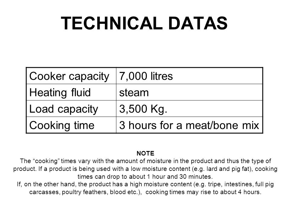 TECHNICAL DATAS Cooker capacity 7,000 litres Heating fluid steam