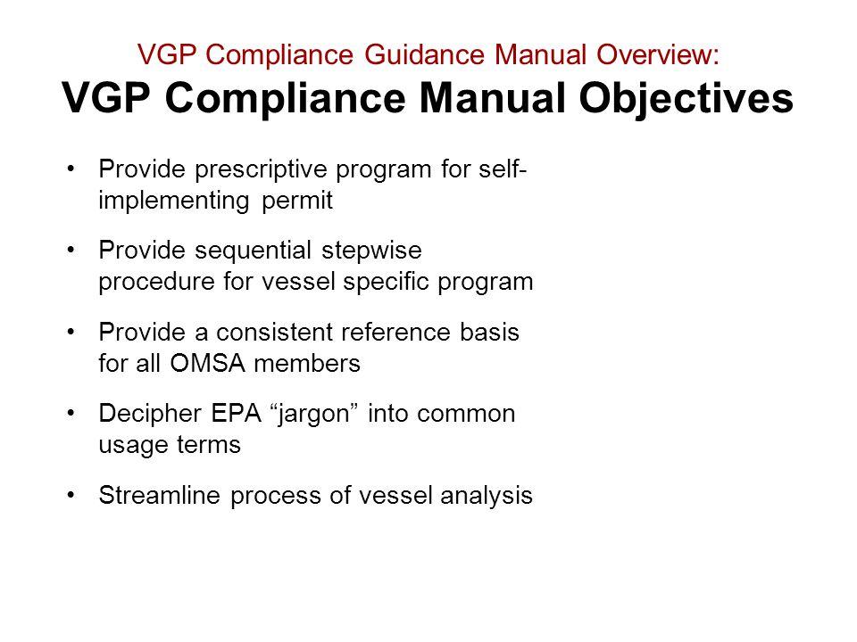 VGP Compliance Guidance Manual Overview: VGP Compliance Manual Objectives