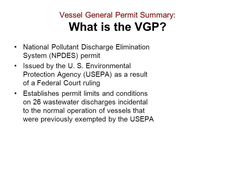 Vessel General Permit Summary: What is the VGP
