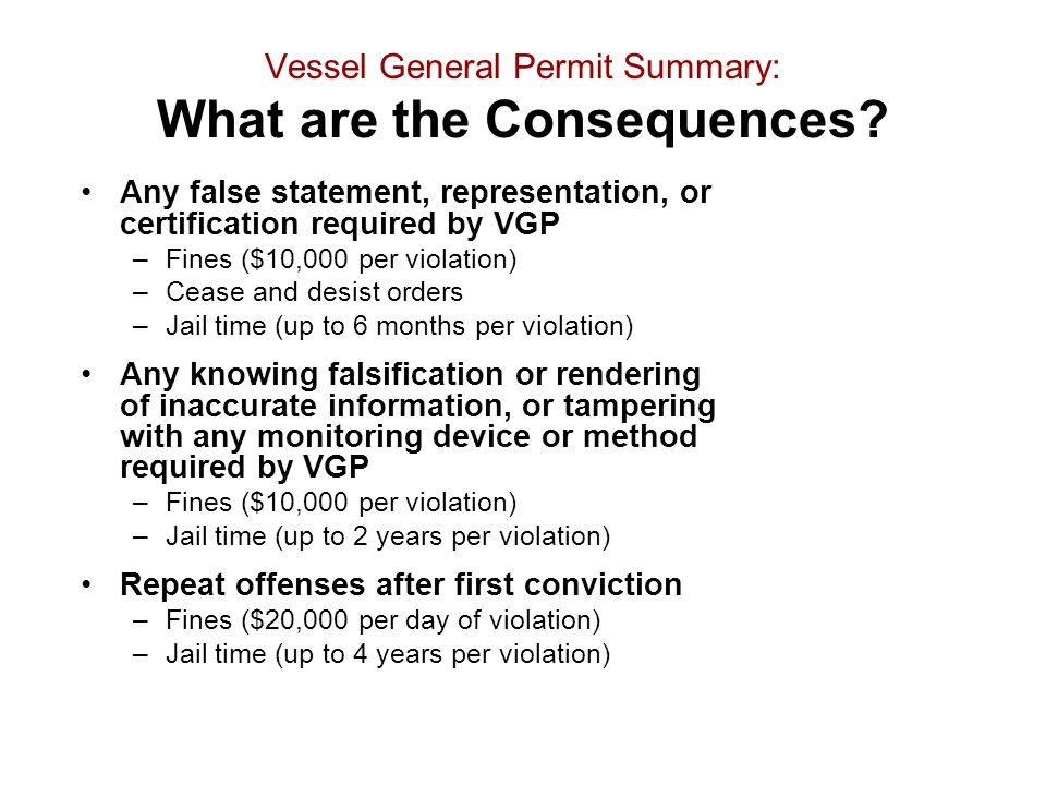 Vessel General Permit Summary: What are the Consequences